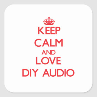 Keep calm and love Diy Audio Square Sticker