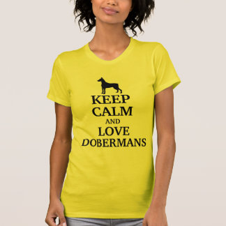 Keep calm and love Dobermans T-Shirt