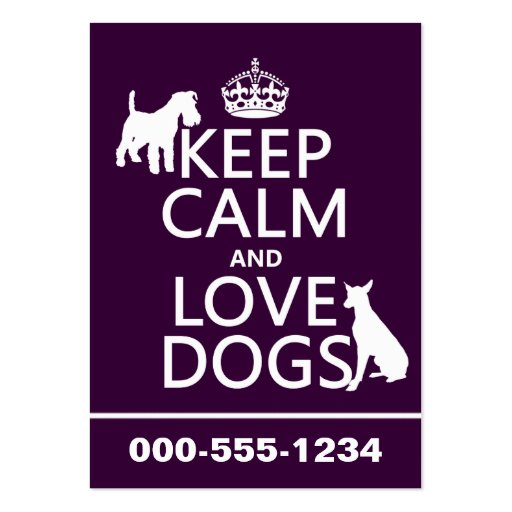 Keep Calm and Love Dogs - all colors Business Card Templates
