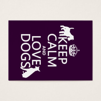Keep Calm and Love Dogs - all colors Business Card