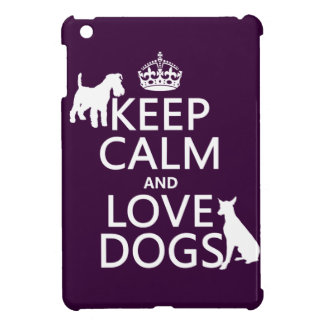 Keep Calm and Love Dogs - all colors Cover For The iPad Mini