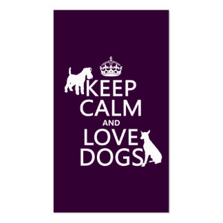 Keep Calm and Love Dogs - all colors Pack Of Standard Business Cards