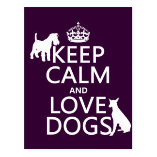 Keep Calm and Love Dogs - all colors Postcard