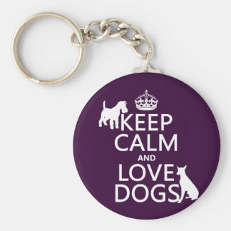 Keep Calm and Love Dogs - all colours Basic Round Button Key Ring