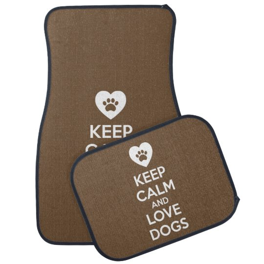 Keep Calm and Love Dogs Car Mat
