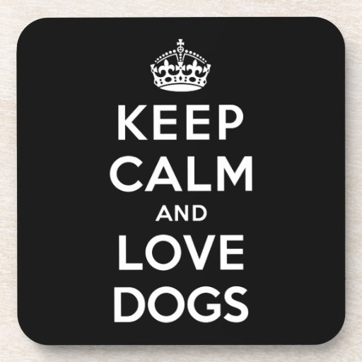 Keep Calm And Love Dogs Drink Coaster Zazzle