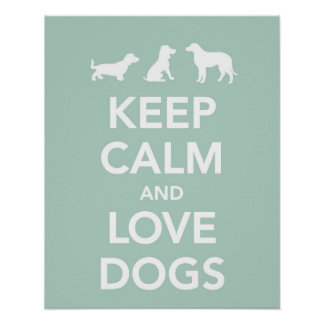 Keep Calm and Love Dogs Poster