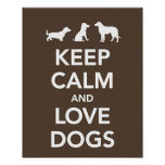 Keep Calm and Love Dogs Posters