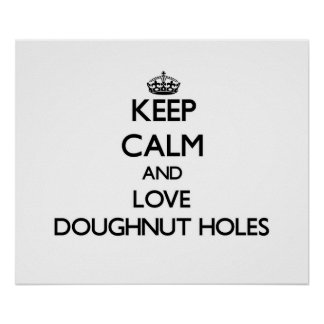 Keep calm and love Doughnut Holes Posters