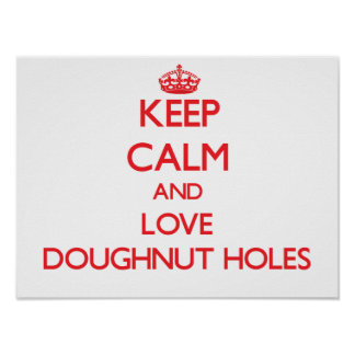 Keep calm and love Doughnut Holes Poster
