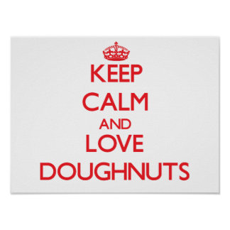 Keep calm and love Doughnuts Posters