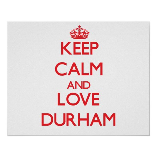 Keep calm and love Durham Posters