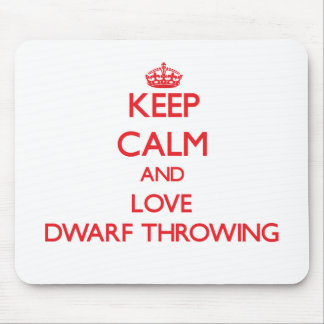 Keep calm and love Dwarf Throwing Mousepad