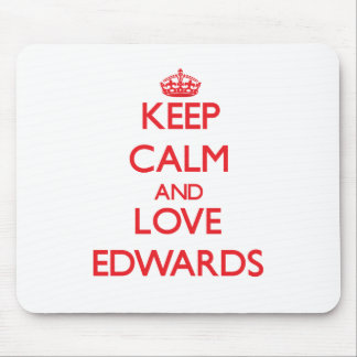 Keep calm and love Edwards Mouse Pads