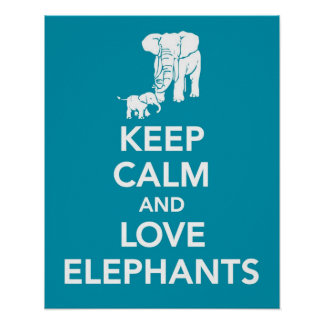 Keep Calm and Love Elephants print or poster blue