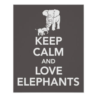 Keep Calm and Love Elephants print or poster gray