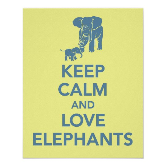 Keep Calm and Love Elephants print or poster yello