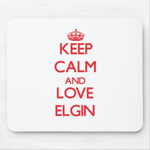 Keep Calm and Love Elgin Mouse Pads