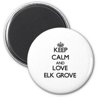 Keep Calm and love Elk Grove Refrigerator Magnet