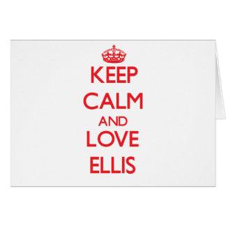 Keep Calm and Love Ellis Greeting Card