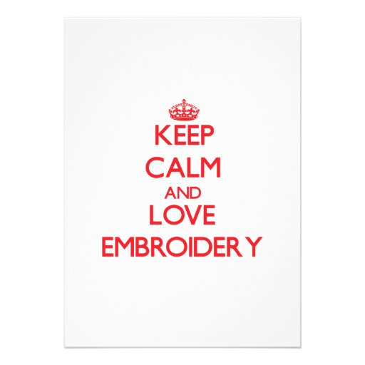 Keep calm and love Embroidery Custom Invitation
