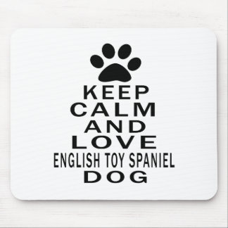 Keep Calm And Love English Toy Spaniel Dog Mouse Pads