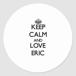 Keep Calm and Love Eric Round Stickers