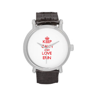 Keep Calm and Love Erin Watches