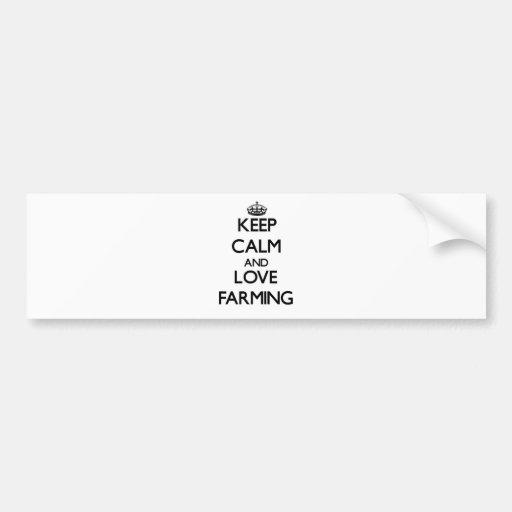 Keep calm and love Farming Bumper Stickers