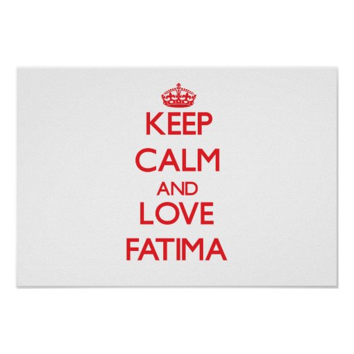 Keep Calm and Love Fatima Posters