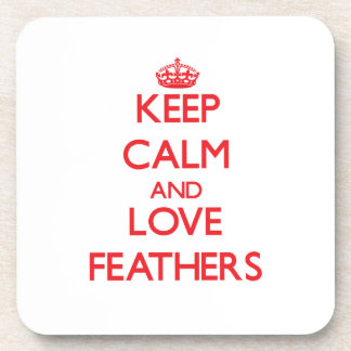 Keep calm and love Feathers Beverage Coasters