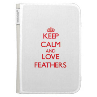 Keep calm and love Feathers Kindle 3G Covers