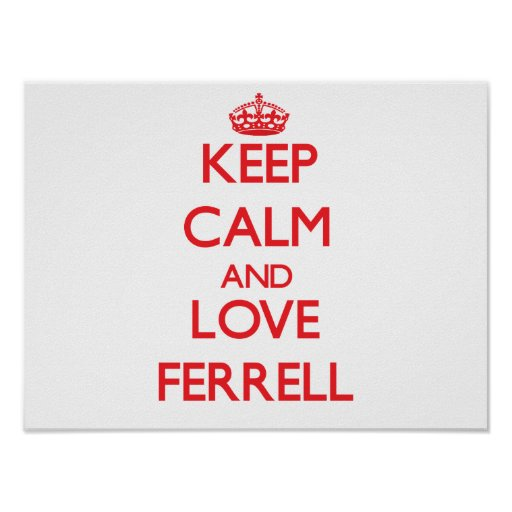 Keep calm and love Ferrell Posters