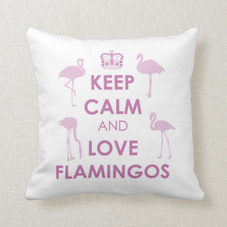 Keep Calm and Love Flamingos (Any Color) Cushion
