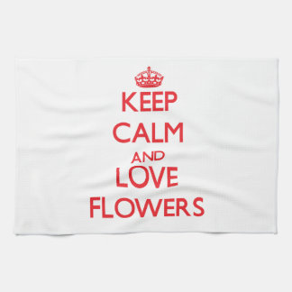 Keep calm and love Flowers Kitchen Towels