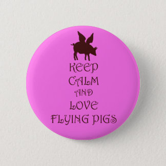 Keep Calm and Love Flying Pigs pink & brown print 6 Cm Round Badge