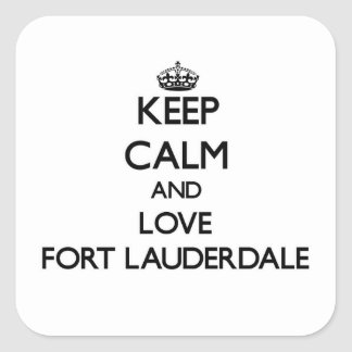 Keep Calm and love Fort Lauderdale Square Sticker