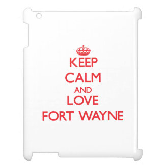 Keep Calm and Love Fort Wayne Cover For The iPad