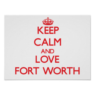 Keep Calm and Love Fort Worth Print
