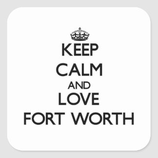 Keep Calm and love Fort Worth Stickers