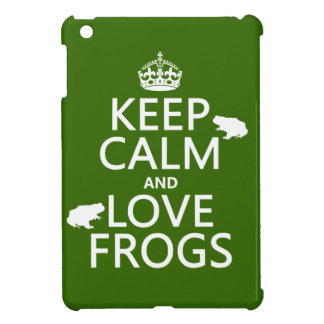 Keep Calm and Love Frogs (any background color) Cover For The iPad Mini