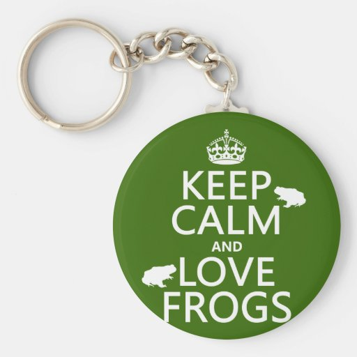 Keep Calm and Love Frogs (any background color) Keychains
