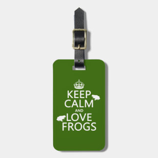 Keep Calm and Love Frogs (any background color) Luggage Tag