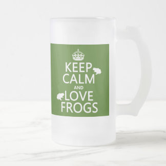 Keep Calm and Love Frogs any background color Mugs