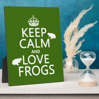 Keep Calm and Love Frogs (any background color) Plaque