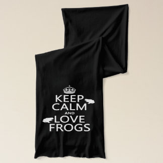 Keep Calm and Love Frogs (any background color) Scarf