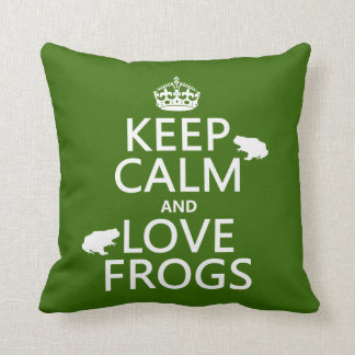 Keep Calm and Love Frogs (any background color) Throw Pillow