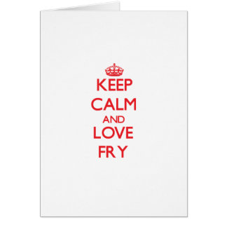 Keep calm and love Fry Greeting Cards