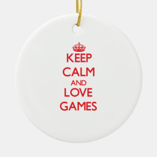 Keep calm and love Games Ornaments
