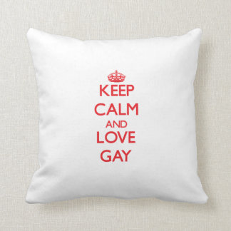 Keep calm and love Gay Cushion